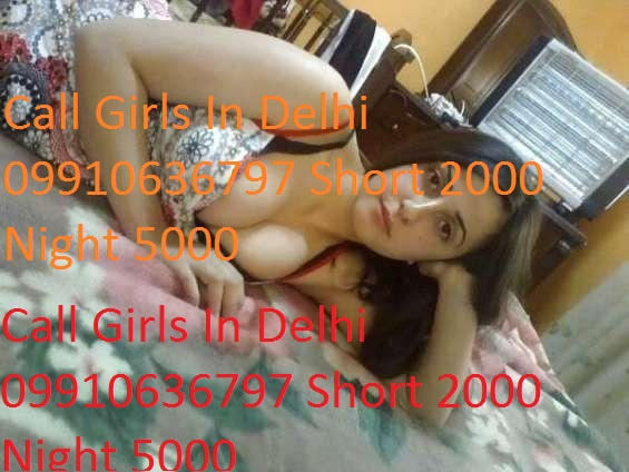 Call girls in delhi  short 2000 night 5000